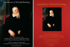 Lost Secrets of Flemish Painting and the First Complete English Translation of the De Mayerne Manuscript B.M. Sloane 2052